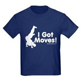 I Got Moves T