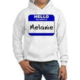 hello my name is melanie Jumper Hoody