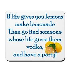 Life Gives You Lemons... Mousepad