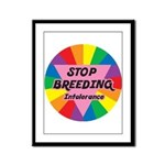 STOP BREEDING Intolerance Framed Panel Print