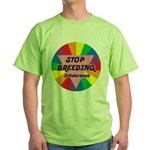 STOP BREEDING Intolerance Green T-Shirt