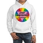 STOP BREEDING Intolerance Hooded Sweatshirt
