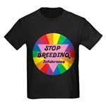 STOP BREEDING Intolerance Kids Dark T-Shirt