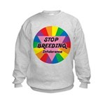 STOP BREEDING Intolerance Kids Sweatshirt