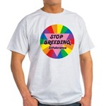 STOP BREEDING Intolerance Light T-Shirt