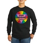 STOP BREEDING Intolerance Long Sleeve Dark T-Shirt