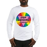 STOP BREEDING Intolerance Long Sleeve T-Shirt