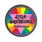 STOP BREEDING Intolerance Wall Clock