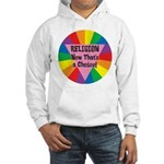 RELIGION CHOICE Hooded Sweatshirt