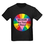 RELIGION CHOICE Kids Dark T-Shirt