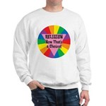 RELIGION CHOICE Sweatshirt
