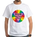 RELIGION CHOICE White T-Shirt