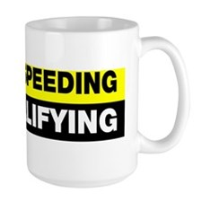 Im not speeding Im qualifying Mug