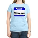 hello my name is maynard T-Shirt