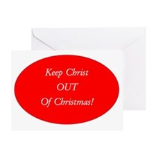 Keep Christ OUT of Christmas! - red  Greeting Card