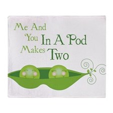 Me And You In A Pod Makes Two Throw Blanket