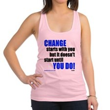 Change Starts With You... Racerback Tank Top