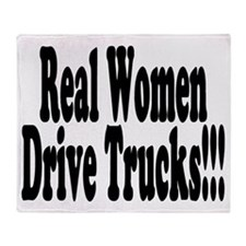 REAL WOMEN DRIVE TRUCKS!!! Throw Blanket