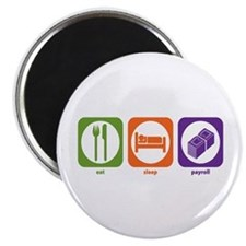 "Eat Sleep Payroll 2.25"" Magnet (10 pack)"