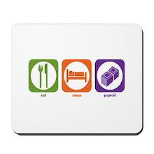 Eat Sleep Payroll Mousepad