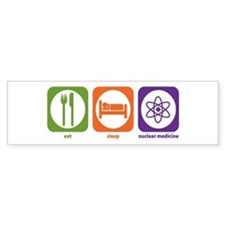 Eat Sleep Nuclear Medicine Bumper Bumper Sticker