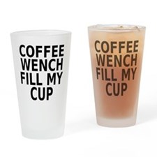 Coffee wench fill my cup Drinking Glass