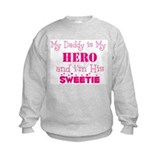My Daddy is My Hero (sweetie) Sweatshirt