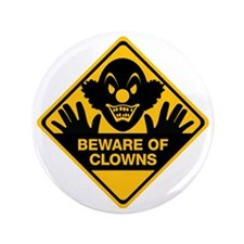 "Beware of Clowns 3.5"" Button"