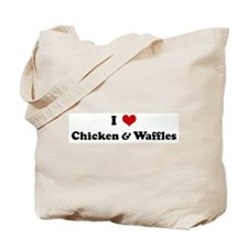 I Love Chicken & Waffles Tote Bag