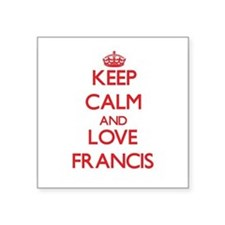 Keep calm and love Francis Sticker