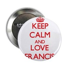 """Keep calm and love Francis 2.25"""" Button"""