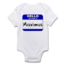hello my name is maximus  Infant Bodysuit