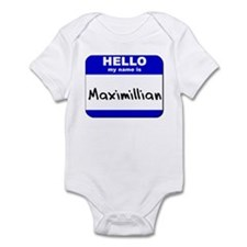 hello my name is maximillian  Infant Bodysuit