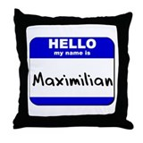 hello my name is maximilian  Throw Pillow
