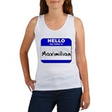 hello my name is maximilian  Women's Tank Top