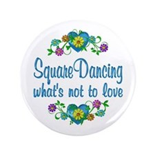"""Square Dancing to Love 3.5"""" Button"""