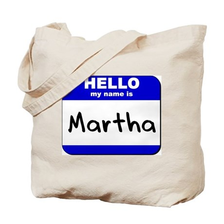 hello my name is martha Tote Bag