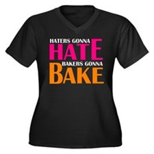 Haters gonna Hate Bakers gonna Bake dark Plus Size