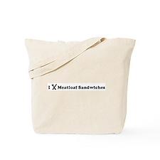 I Eat Meatloaf Sandwiches Tote Bag