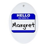 hello my name is margret  Oval Ornament