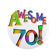 """Awesome 70 Birthday 3.5"""" Button"""