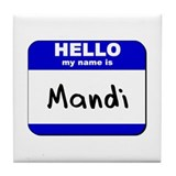 hello my name is mandi  Tile Coaster