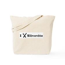 I Eat Slivovitz Tote Bag