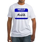 hello my name is malik Shirt