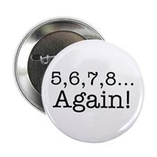 "5,6,7,8 Again! 2.25"" Button (10 pack)"