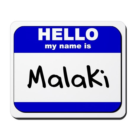 hello my name is malaki Mousepad