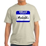 hello my name is malaki T-Shirt