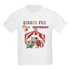 Circus Fun 6th Birthday T-Shirt