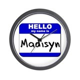hello my name is madisyn  Wall Clock