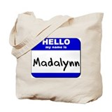 hello my name is madalynn Tote Bag